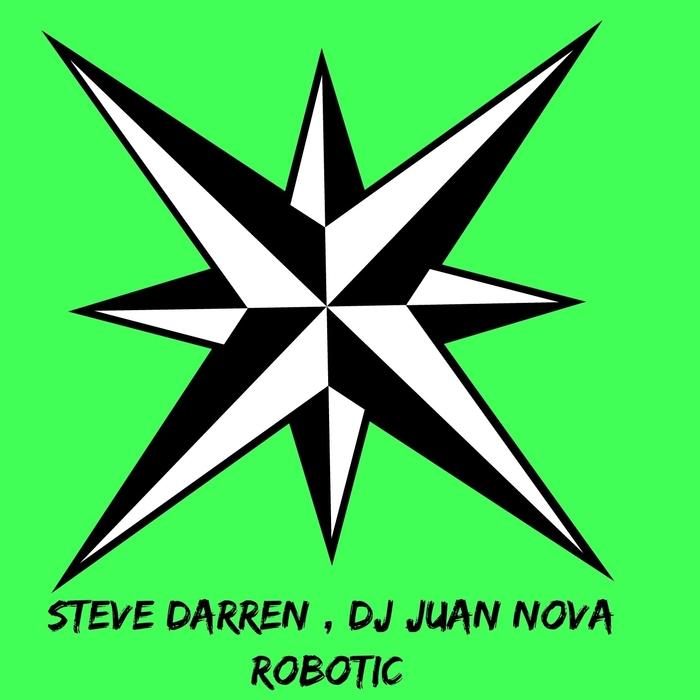 DJ JUAN NOVA/STEVE DARREN - Robotic