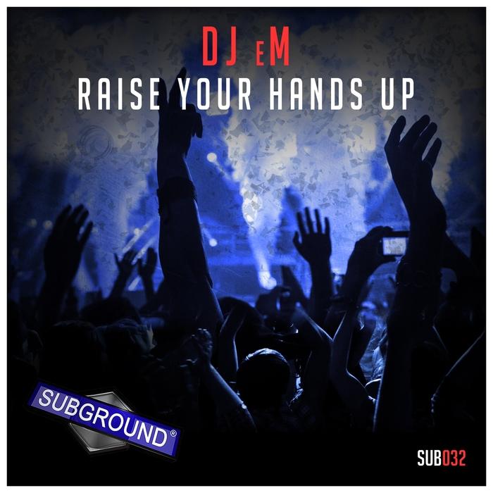 DJ EM - Raise Your Hands Up