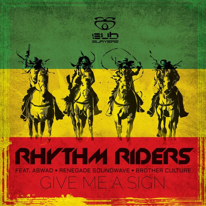 RHYTHM RIDERS feat ASWAD/RENEGADE SOUNDWAVE/BROTHER CULTURE - Give Me A Sign (remixes)