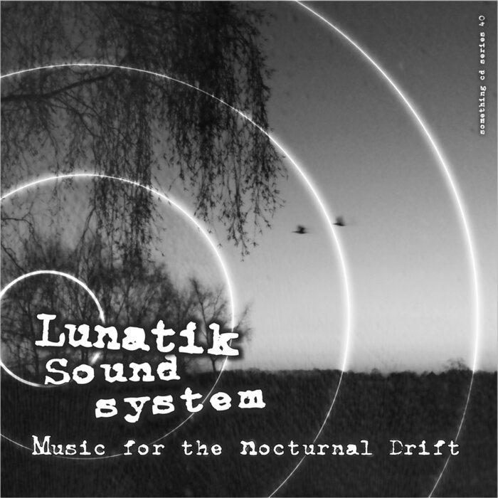 LUNATIK SOUND SYSTEM - Music For The Nocturnal Drift