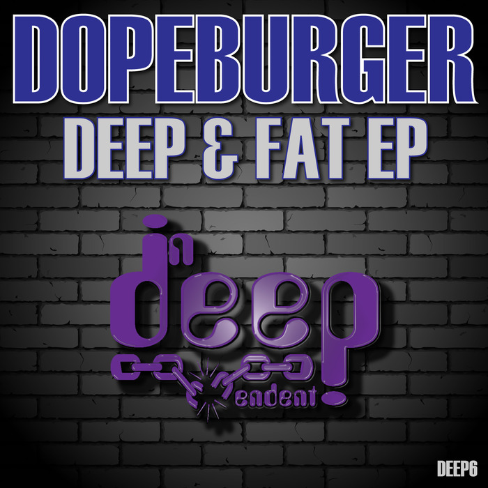 DOPEBURGER - Deep & Fat EP