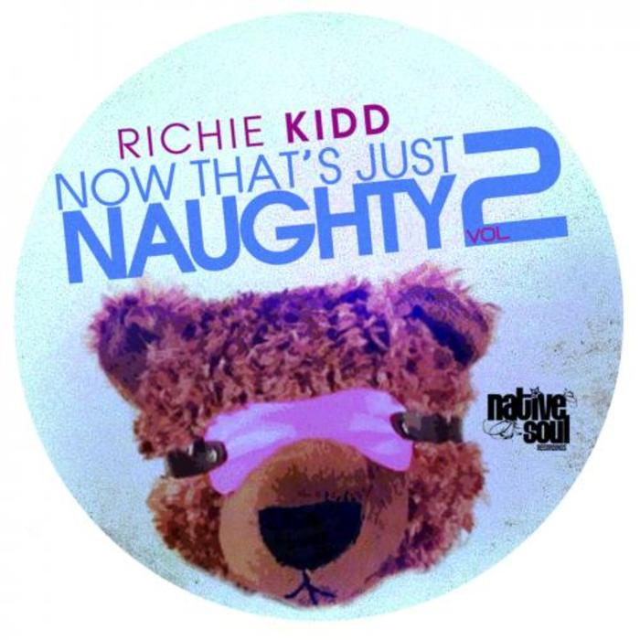 KIDD, Richie - Now That's Just Naughty 2