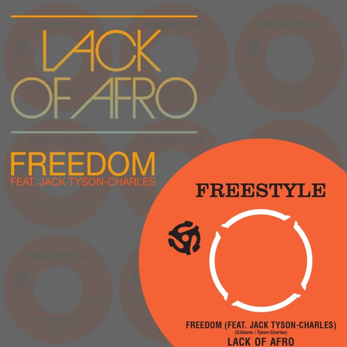 LACK OF AFRO feat JACK TYSON CHARLES - Freedom