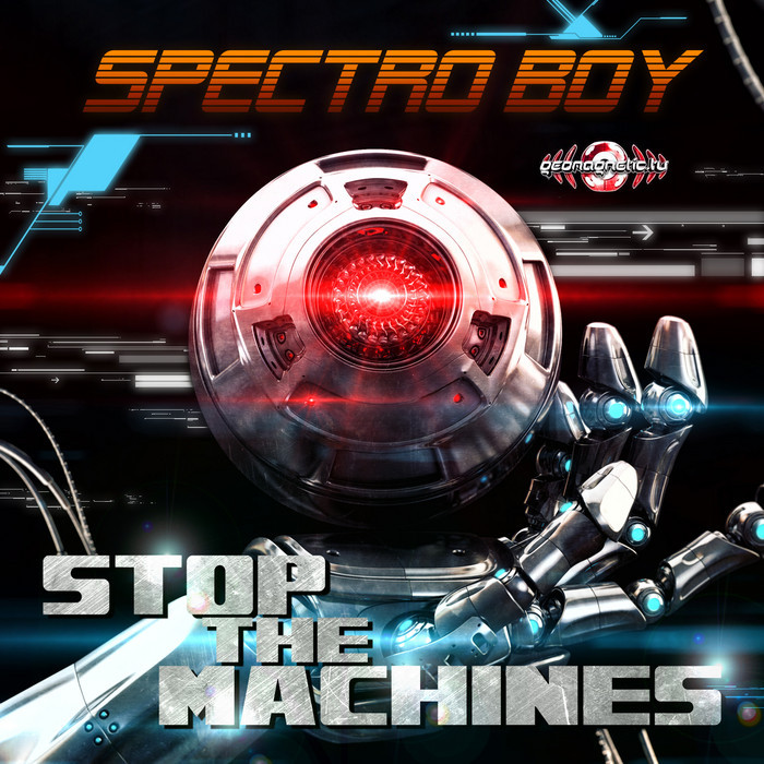 SPECTRO BOY - Stop The Machines