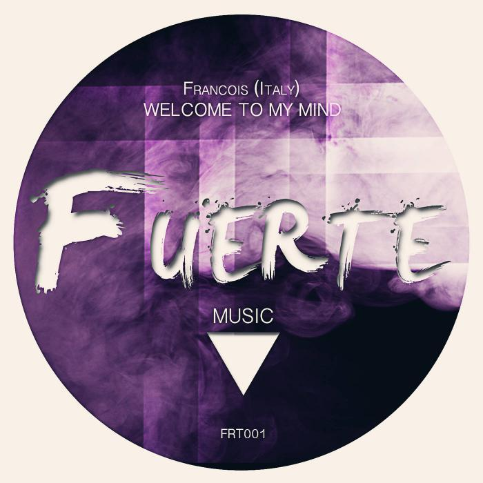 FRANCOIS ITALY - Welcome To My Mind EP