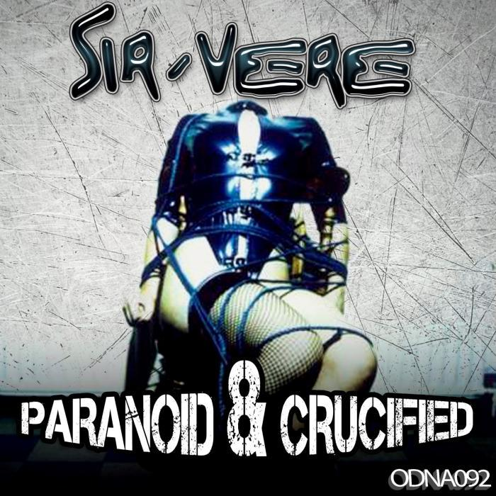 SIR VERE - Paranoid And Crucified