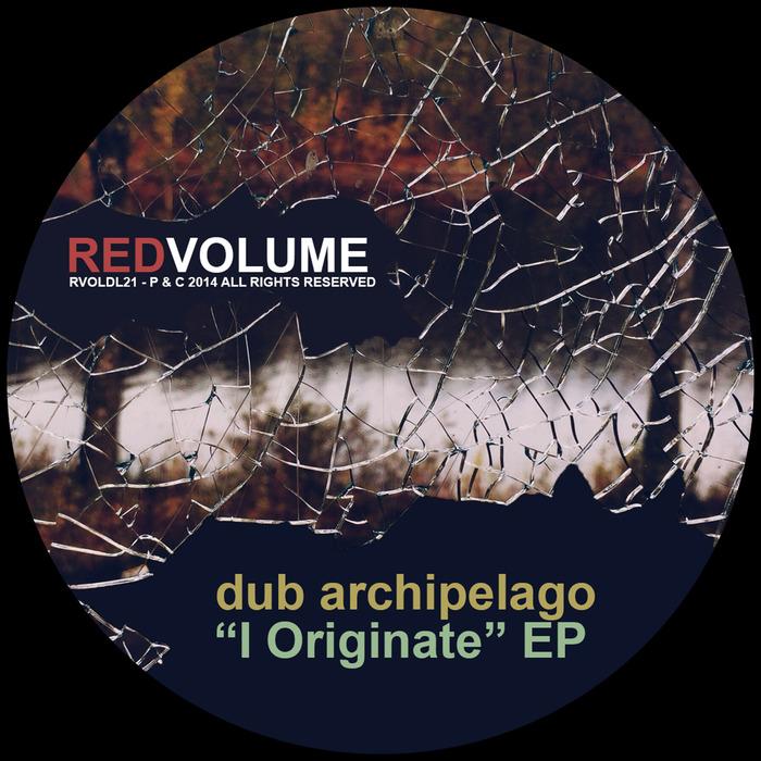 DUB ARCHIPELAGO - I Originate EP