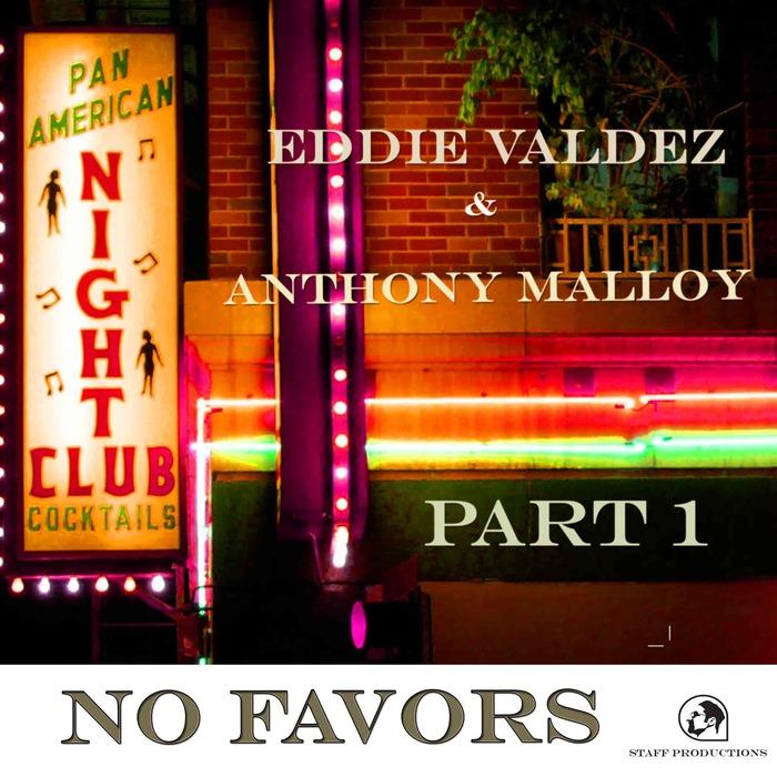 VALDEZ, Eddie/ANTHONY MALLOY - No Favors