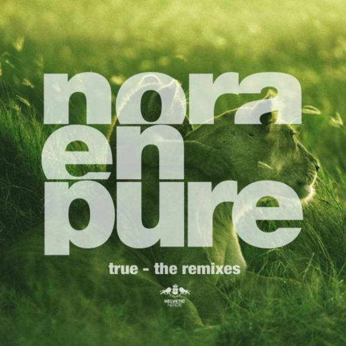 NORA EN PURE - True The Remixes