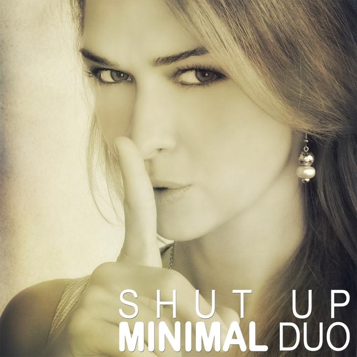 MINIMAL DUO - Shut Up