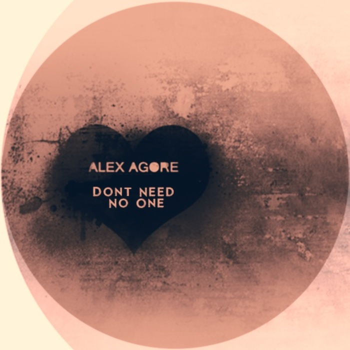 AGORE, Alex - Dont Need No One