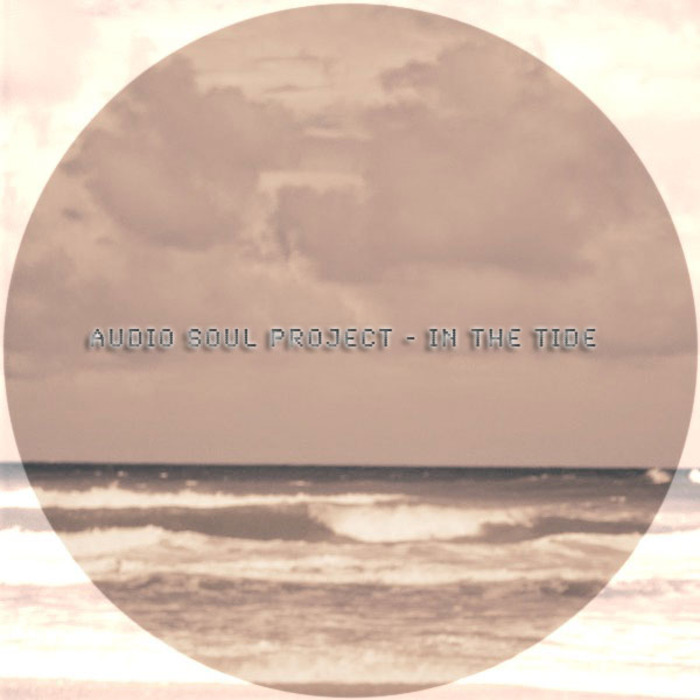 AUDIO SOUL PROJECT - In The Tide