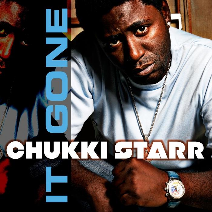 CHUKKI STARR - It Gone