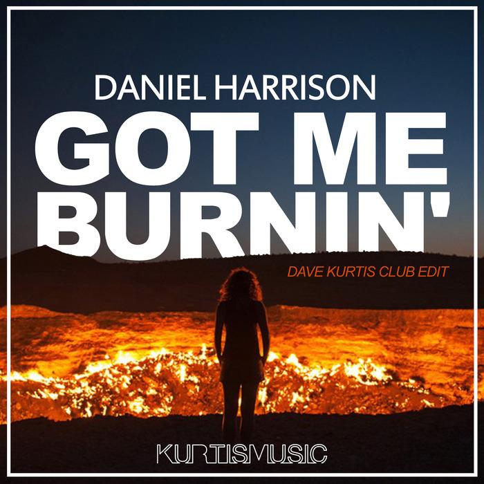 HARRISON, Daniel - Got Me Burnin'