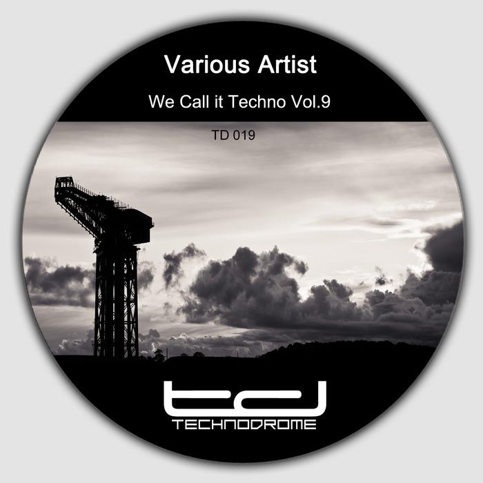 DUAL FUEL/MR BIT/DOPE HEX/ELEVENS11/PUCET - We Call It Techno Vol 9
