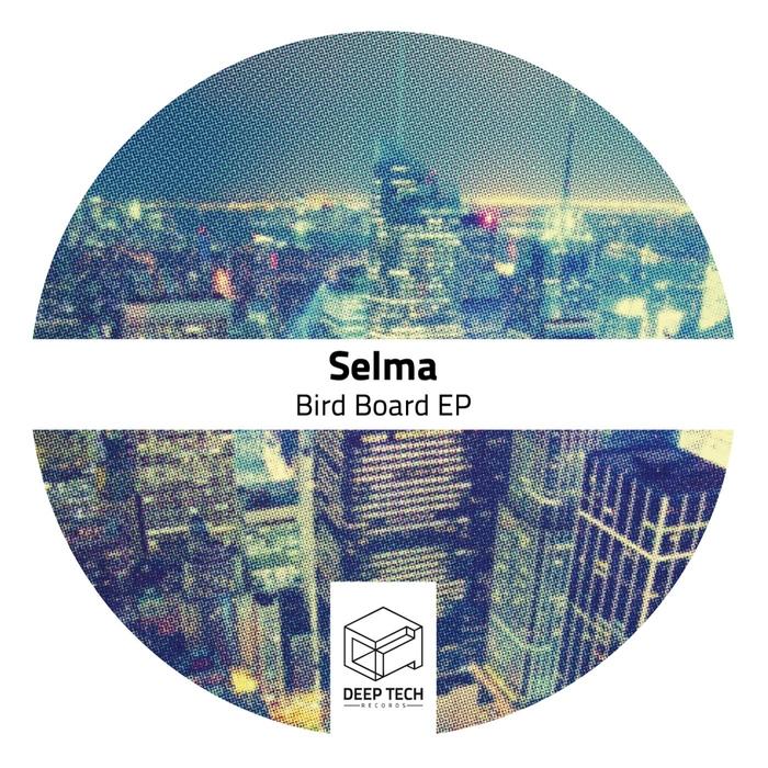SELMA - Bird Board EP