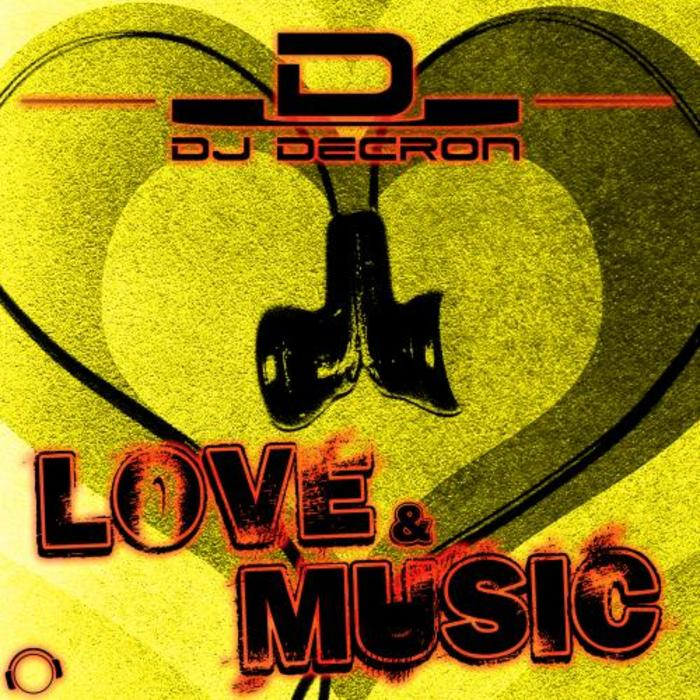 DJ DECRON - Love & Music