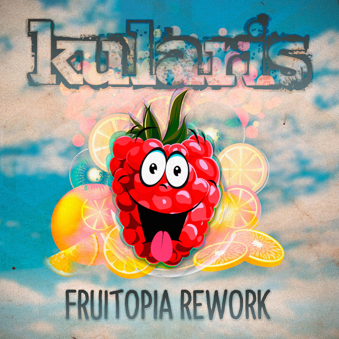 KULARIS - Fruitopia Rework