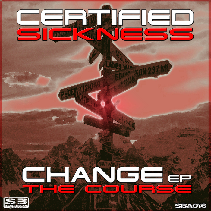 CERTIFIED SICKNESS - Change The Course