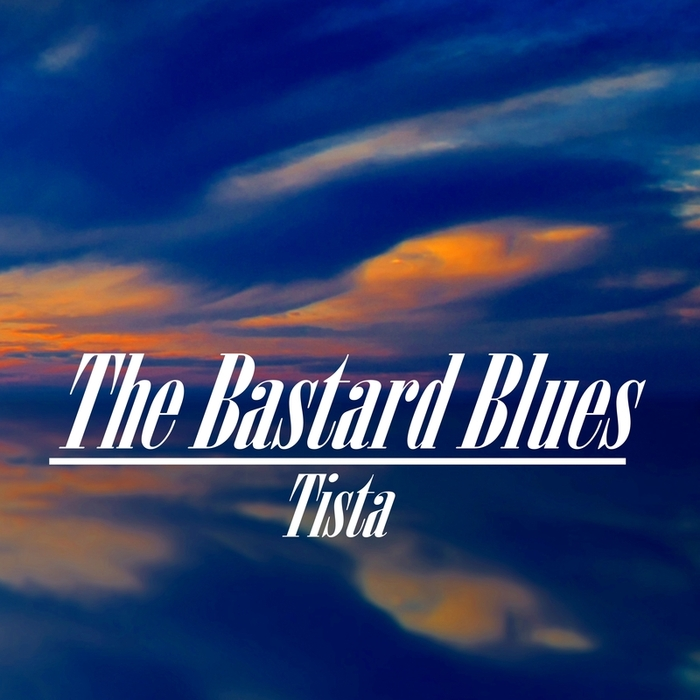 TISTA - The Bastard Blues