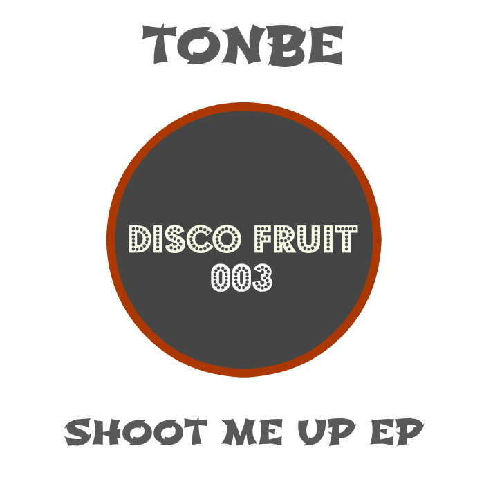 TONBE - Shoot Me Up EP