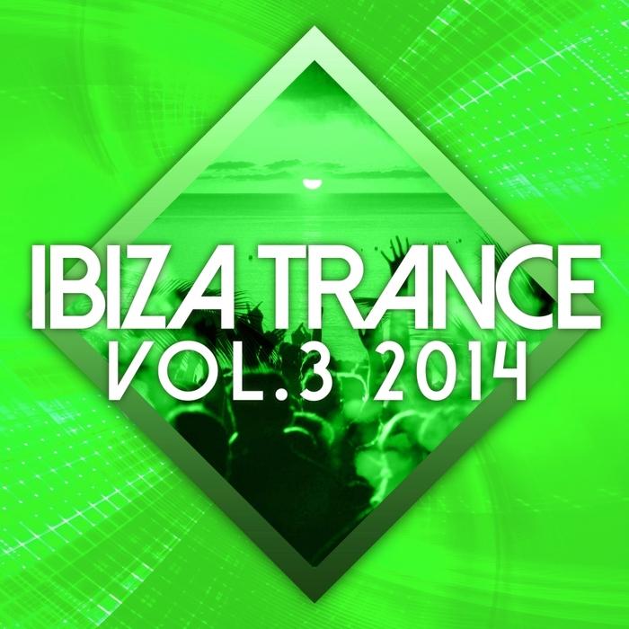 VARIOUS - Ibiza Trance 2014 Vol 3