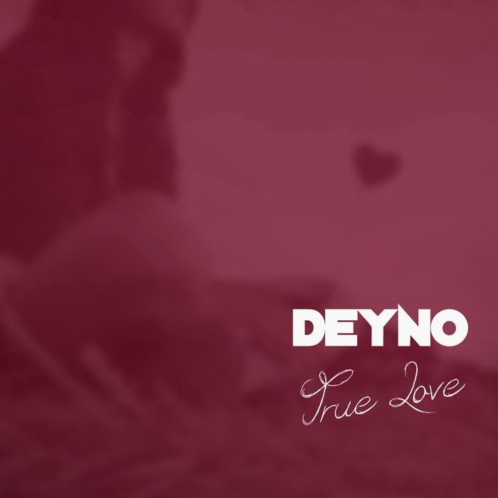 DEYNO - True Love