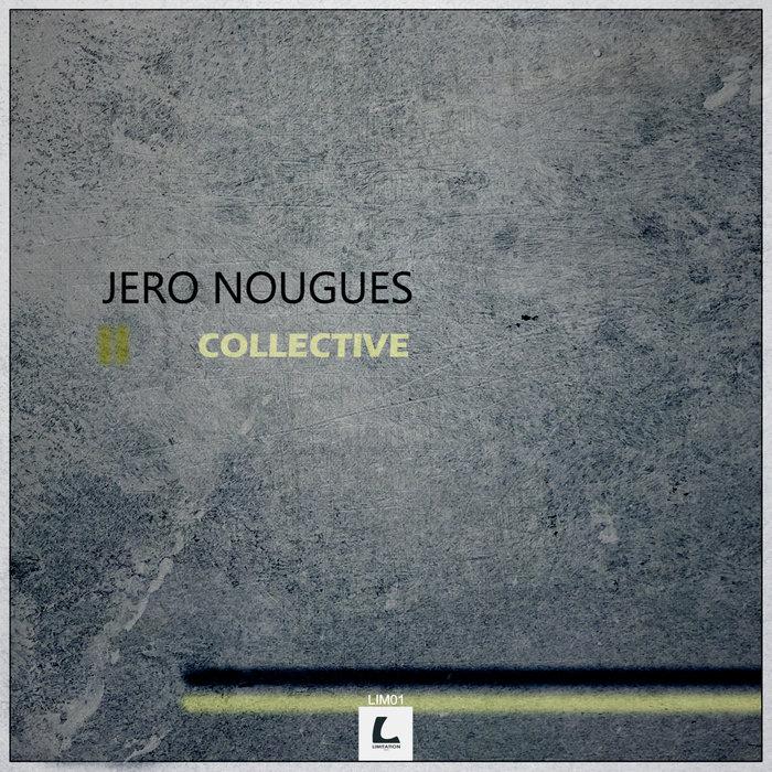 NOUGUES, Jero - Collective