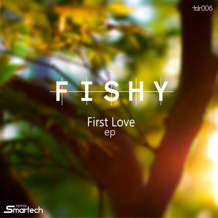 FISHY - First Love