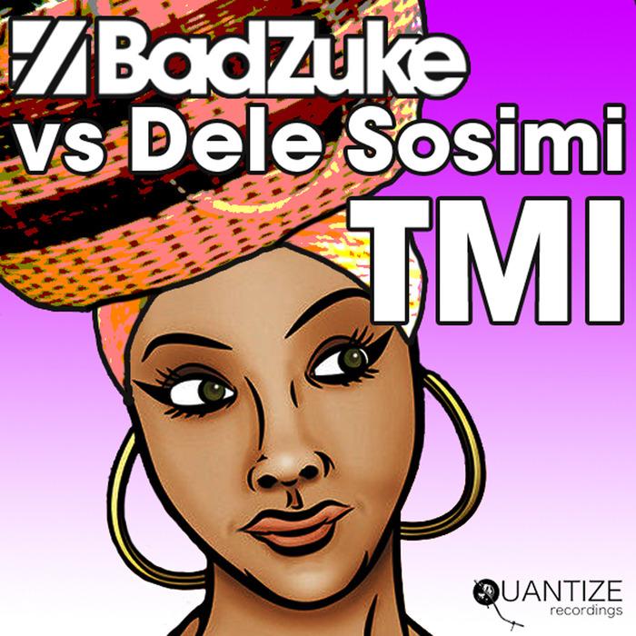 BAD ZUKE vs DELE SOSIMI - TMI (Too Much Information)