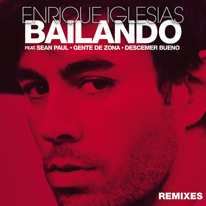 ENRIQUE IGLESIAS feat SEAN PAUL/DESCEMER BUENO/GENTE de ZONA - Bailando (Remixes)