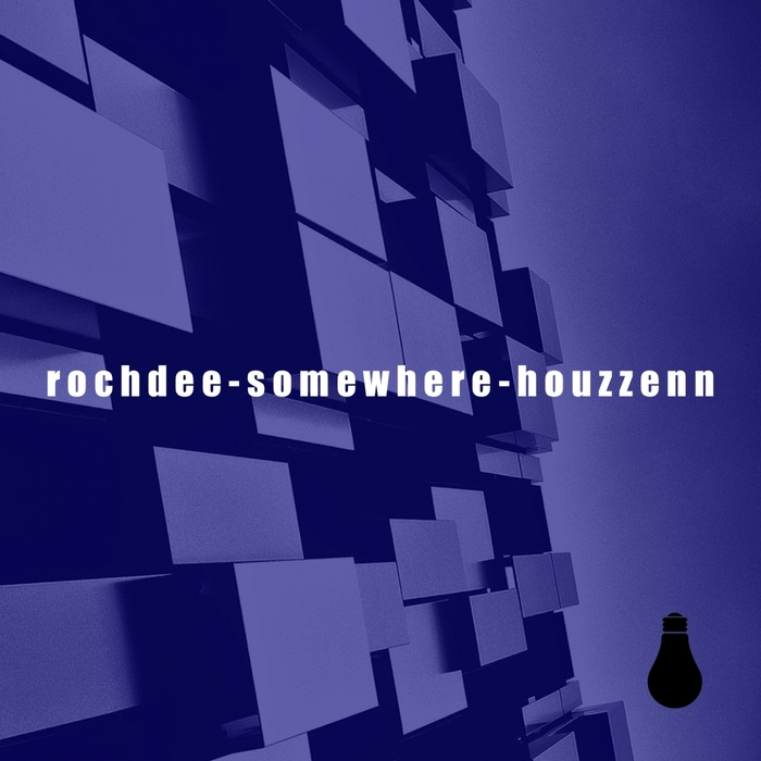 ROCHDEE - Somewhere