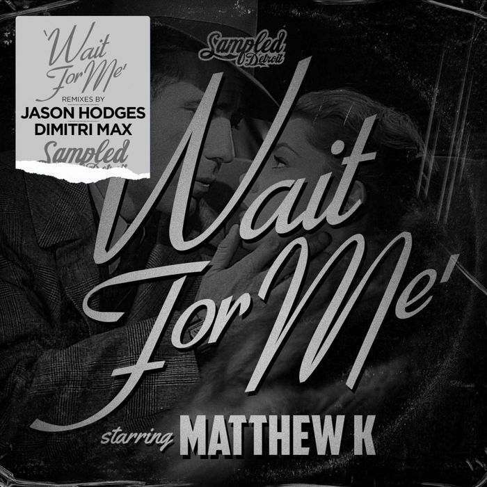 MATTHEW K - Wait For Me