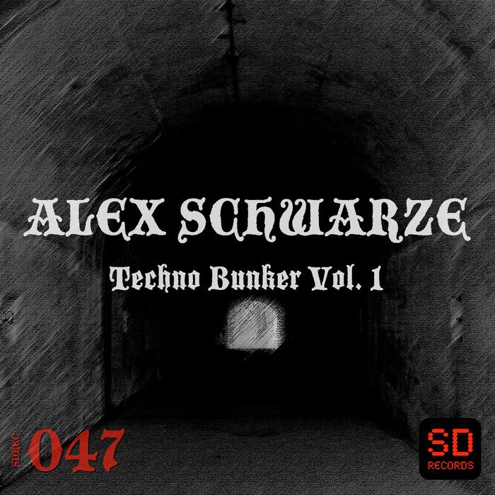 SCHWARZE, Alex/VARIOUS - Techno Bunker Vol 1