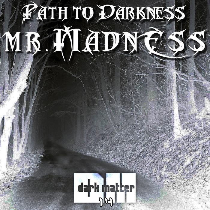 MR MADNESS/RAZOR EDGE - Path To Darkness