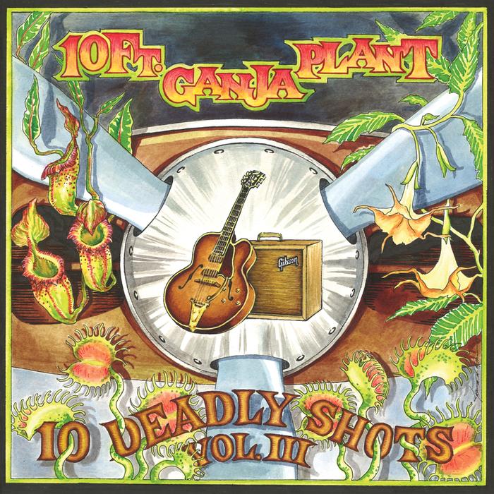 10 feat GANJA PLANT - 10 Deadly Shots Vol III