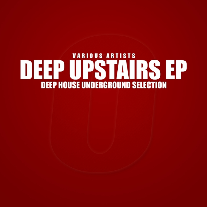 CHAD/JACK JHON JIM/DOMENIC/DEEP JOKE/ENEA DJ - Deep Upstairs (Deep House Underground Selection)