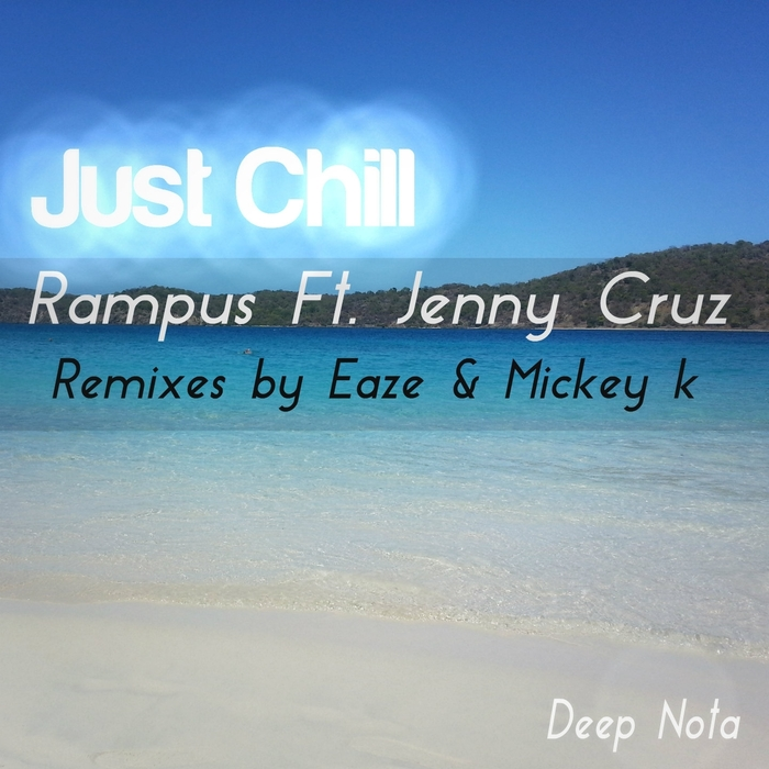 RAMPUS feat JENNY CRUZ - Just Chill (remixes)