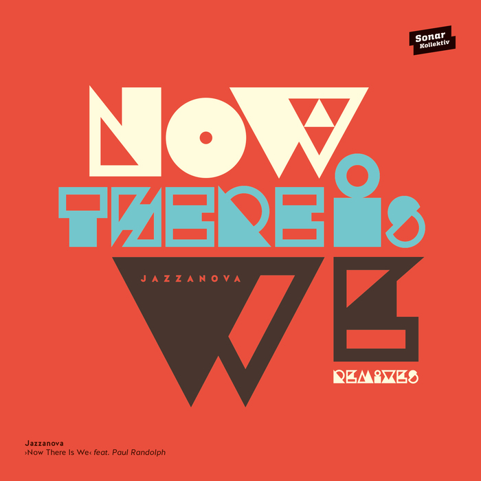 JAZZANOVA feat PAUL RANDOLPH - Now There Is We (remixes)