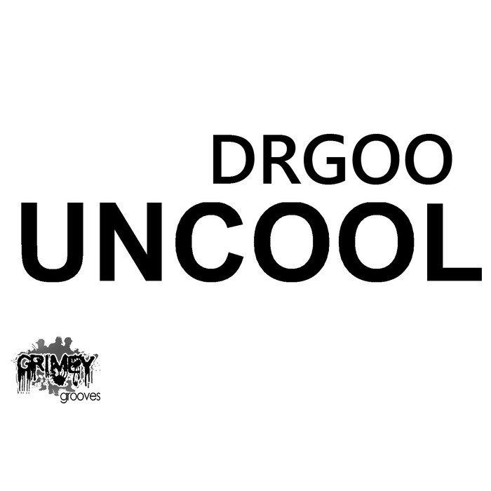 DRGOO - Uncool