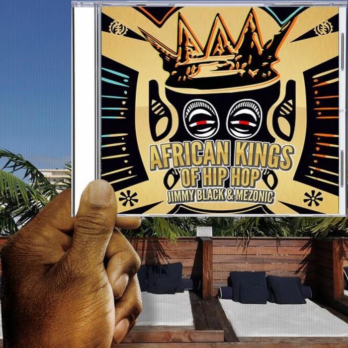 AFRICAN KINGS OF HIP HOP/JIMMY BLACK/MEZONIC - African Kings Of Hip Hop