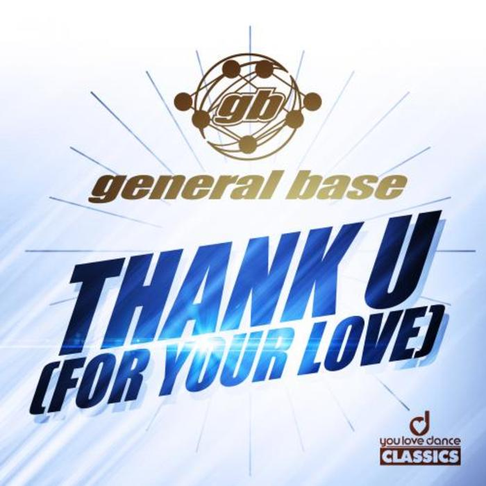 GENERAL BASE - Thank U: For Your Love (remixes)
