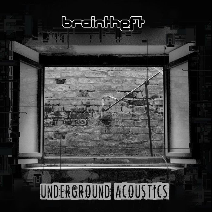 BRAINTHEFT - Underground Acoustics