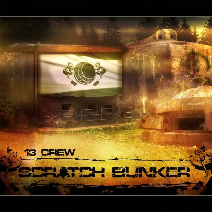 13 CREW - Scratch Bunker