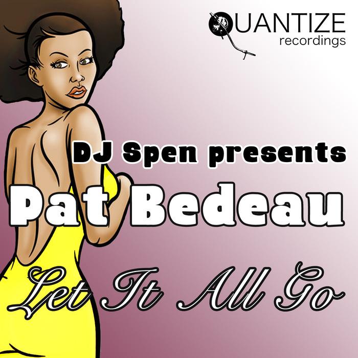 BEDEAU, Pat - Let It All Go