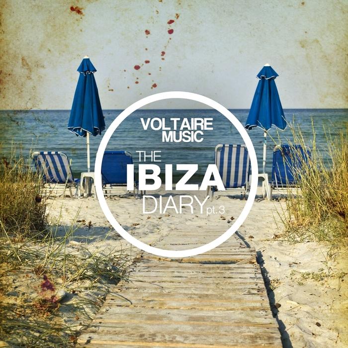 VARIOUS - Voltaire Music presentsThe Ibiza Diary Pt 3