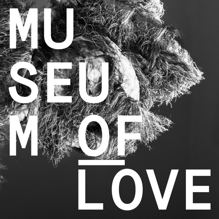 MUSEUM OF LOVE - Museum Of Love