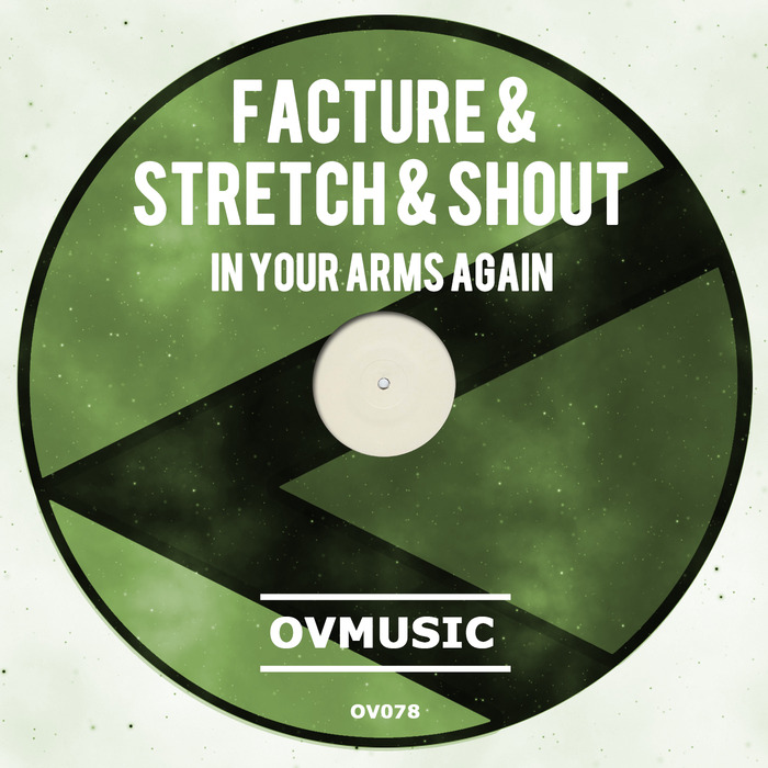 FACTURE/STRETCH & SHOUT - In Your Arms Again