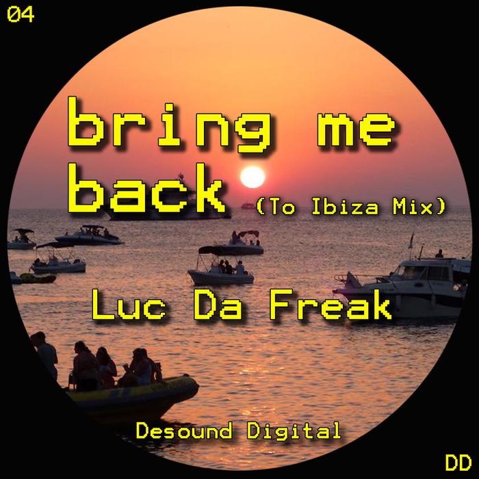 LUC DA FREAK - Bring Me Back