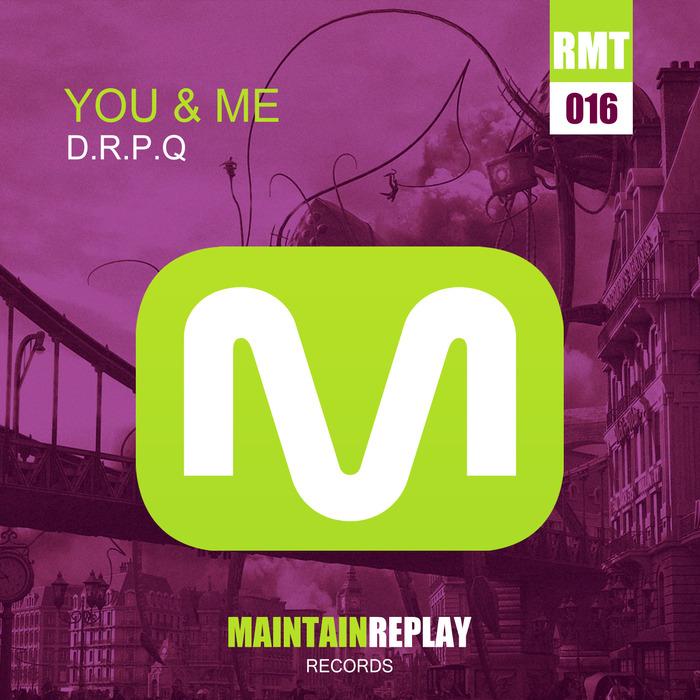 DRPQ - You & Me